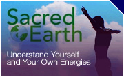 Sacred Earth - Understand Yourself and Your Own Energies